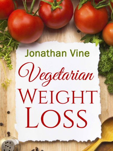 Vegetarian Weight Loss: How to Achieve Healthy Living & Low Fat Lifestyle (Weight Maintenance & Heart Healthy Diet) (Special Diet Cookbooks & Vegetarian Recipes Collection Book 1) by Jonathan Vine, Tali Carmi