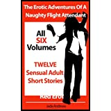 The Erotic Adventures Of A Naughty Flight Attendant - The Complete 6 Volume Series Of Sensual Adult Short Stories (Red Erotica)by Jada Andrews