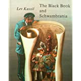 The Black Book and Schwambrania: A Story of the Unusual Adventures of Two Knights in Search of Justice Who Discovered the Great Schwambranian Nation on the Big Tooth Continent, with a Description of the Amazing Events [...] on the Wandering Islandsby Lev Kassil