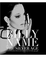 Billy Name: The Silver Age : Black and White Photographs from Andy Warhol's Factory