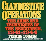 Clandestine Operations: The Arms and Techniques of the Resistance, 1941-1944