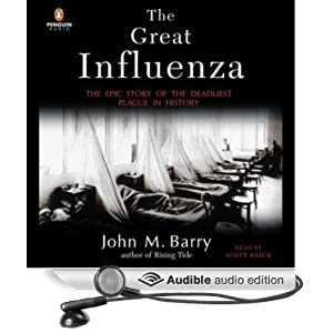 The Great Influenza - The Epic Story of the Deadliest Plague In History - John M. Barry