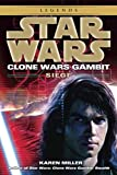 Siege: Star Wars Legends (Clone Wars Gambit) (Star Wars: Clone Wars Gambit - Legends)