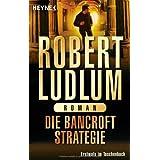 """Die Bancroft Strategie: Romanvon """"Robert Ludlum"""""""