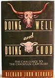 Doing Well and Doing Good (0385425023) by Richard John Neuhaus