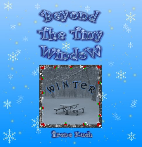 Irene Kueh - Beyond The Tiny Window: WINTER (English Edition)