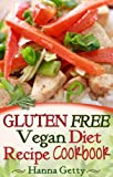 Gluten Free Vegan Diet Recipe Cookbook: Easy Recipes for Cooking & Baking with Rice, Corn, Buckwheat, Quinoa, Tapioca, Amaranth & Nut Flour & More
