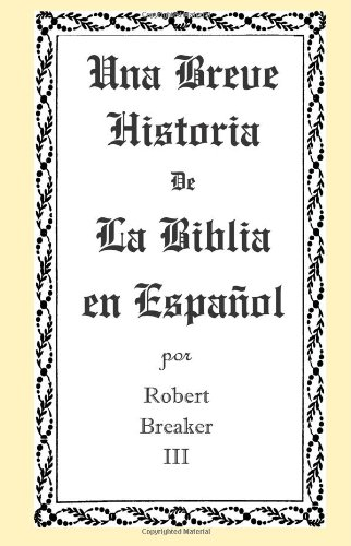 Una Breve Historia de La Biblia en Espa ol (Spanish Edition)