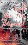 Call the Fire Brigade!: Fighting Lond...