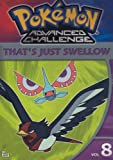 Pokemon Advanced Challenge, Vol. 8 - That's Just Swellow