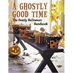 A Ghostly Good Time The Family Halloween Handbook