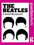 The Beatles: A Band Reviewed (English Edition)