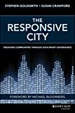 img - for The Responsive City: Engaging Communities Through Data-Smart Governance book / textbook / text book