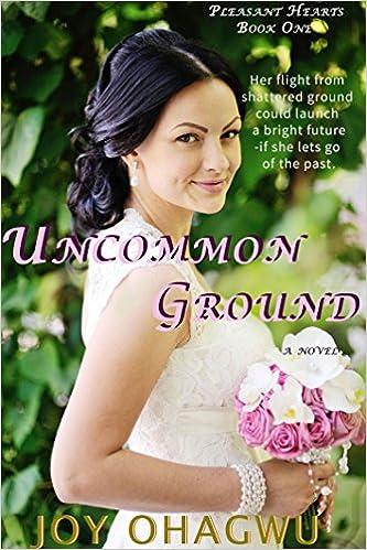 Uncommon Ground: A Christian Romantic Suspense (Pleasant Hearts Book #1)