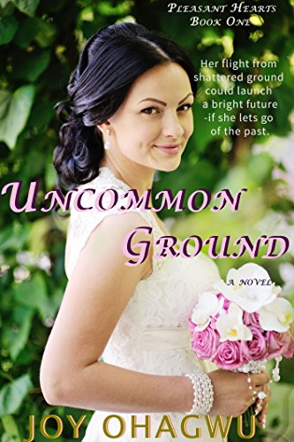 Like your romance full of hope, faith, and love? Check out Uncommon Ground: A Christian Romantic Suspense (Pleasant Hearts Book #1) by Bestselling author Joy Ohagwu