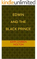 Edwin and the Black Prince