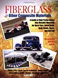 img - for Fiberglass & Other Composite Materials: A Guide to High Performance Non-Metallic Materials for Race Cars, Street Rods, Body Shops, Boats, and Aircraft. Rev Upd edition by Aird, Forbes (2006) Paperback book / textbook / text book