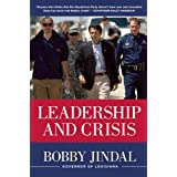 Leadership and Crisis ~ Bobby Jindal