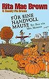 Für eine Handvoll Mäuse: Ein Fall für Mrs. Murphy (Ein Mrs.-Murphy-Krimi, Band 21)
