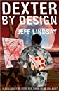 a novel:Dexter by Design byLindsay(harcover)(2009)