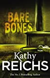 Kathy Reichs Bare Bones: (Temperance Brennan 6)