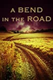 img - for A Bend in the Road book / textbook / text book
