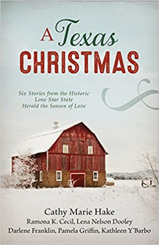 A Texas Christmas: Six Romances from the Historic Lone Star State Herald the Season of Love
