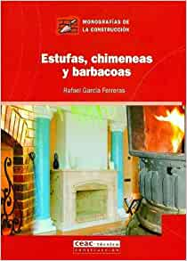 Estufas, chimeneas y barbacoas: Unknown: 9788432930706: Amazon.com