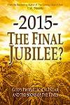 -2015- The Final Jubilee? (English Ed...