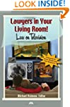 Lawyers in Your Living Room!: Law on...