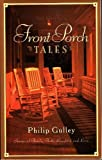 Front Porch Tales (1576733491) by Gulley, Philip