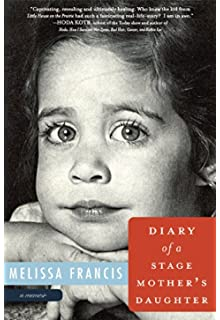 Learn more about the book, Diary of a Stage Mother's Daughter