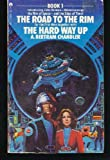 The Road to the Rim / The Hard Way Up (2 Books in 1) (0441731007) by Chandler, A. Bertram