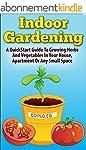 Indoor Gardening:  A Quickstart Guide...