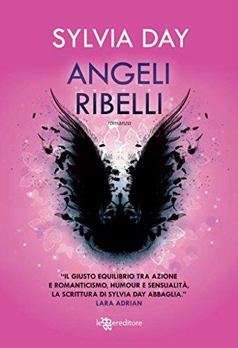Sylvia Day - Angeli ribelli (Leggereditore Narrativa)