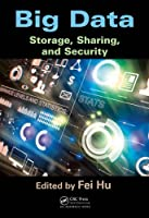 Big Data: Storage, Sharing, and Security Front Cover