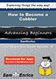 How to Become a Cobbler