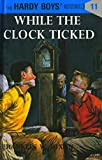 Image of Hardy Boys 11: While the Clock Ticked (The Hardy Boys)