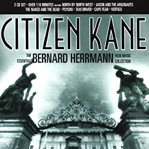 Citizen Kane The Essential Bernard Herrmann Film Music Collection from Silva Screen