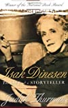Isak Dinesen: The Life of a Storyteller by Thurman, Judith published by Picador (1995)