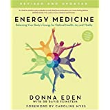 Energy Medicine: How to use your body's energies for optimum health and vitalityby Donna Eden