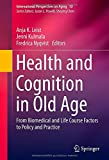 img - for Health and Cognition in Old Age: From Biomedical and Life Course Factors to Policy and Practice (International Perspectives on Aging) book / textbook / text book