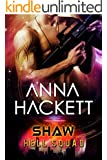 Shaw: Scifi Alien Invasion Romance (Hell Squad Book 7)