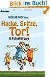 Hacke, Spitze, Tor!: 11 Fu�ball-Storys
