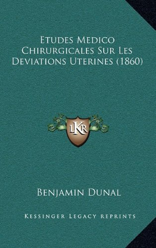 Etudes Medico Chirurgicales Sur Les Deviations Uterines (1860)