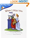 When I Miss You (The Way I Feel Books)