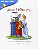 img - for When I Miss You (The Way I Feel Books) book / textbook / text book