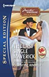 The Last Single Maverick (Montana Mavericks: Back in the Saddle Book 1)