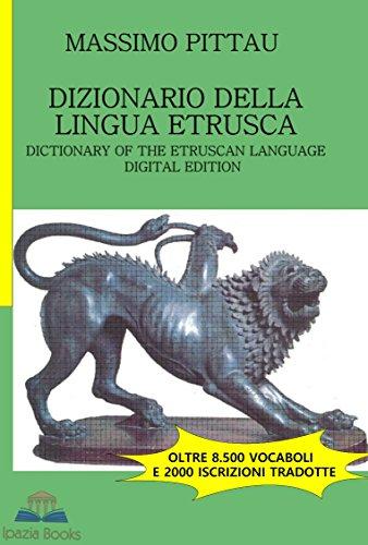 DIZIONARIO DELLA LINGUA ETRUSCA Dictionary of the Etruscan Language STUDI ETRUSCHI Vol 2 PDF
