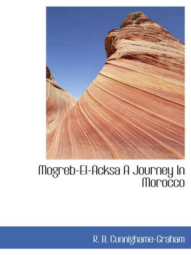 Mogreb-El-Acksa A Journey In Morocco